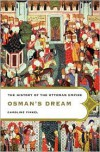 Osman's Dream: The History of the Ottoman Empire - Caroline Finkel