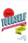 Choose Yourself - James Altucher