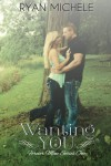 Wanting You (Forever Mine One): 1 - Ryan Michele