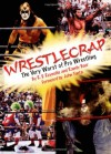 WrestleCrap: The Very Worst of Pro Wrestling (WrestleCrap series) - John Myrdhin Reynolds;Randy Baer