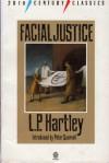Facial Justice (Twentieth Century Classics S.) - L.P. Hartley, Peter Quennell