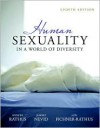 Human Sexuality in a World of Diversity (case) - Spencer A. Rathus,  Lois Fichner-Rathus,  Jeffrey S. Nevid Ph.D.