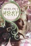 Merlin's Harp - Anne Crompton