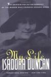 My Life - Isadora Duncan
