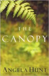 The Canopy - Angela Elwell Hunt