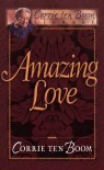 Amazing Love - Corrie ten Boom