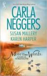 More Than Words: Stories Of Strength: Close CallBuilt To LastFind The Way - Carla Neggers, Susan Mallery, Karen Harper