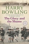 The Glory And The Shame - Harry Bowling