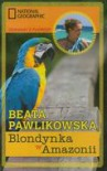 Blondynka w Amazonii - Beata Pawlikowska