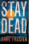 Stay Dead - Anne Frasier