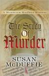 The Study of Murder (Muirteach MacPhee Mystery) - Susan McDuffie