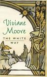 The White Path - Viviane Moore, Adriana  Hunter