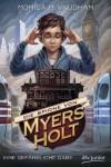 Die Spione von Myers Holt - Eine gefährliche Gabe - Monica Meira Vaughan