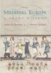 Medieval Europe: A Short History - Judith M. Bennett, C. Warren Hollister