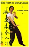 The Path to Wing Chun - Samuel Kwok