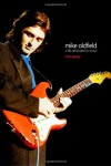 Mike Oldfield - A Life Dedicated to Music - Chris Dewey