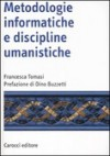 Metodologie informatiche e discipline umanistiche - Francesca Tomasi
