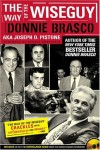 Way Of The Wiseguy - Joe Pistone, George Anastasia, Joe Pistone