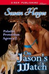 On Jason's Watch [Paladin Protection Agency 2] (Siren Publishing Classic) - Susan Hayes