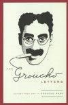 The Groucho Letters: Letters from and to Groucho Marx - Groucho Marx