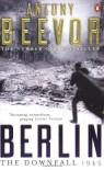 Berlin: The Downfall, 1945 - Antony Beevor