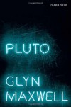 Pluto - Glyn Maxwell