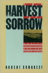 The Harvest of Sorrow: Soviet Collectivization and the Terror-Famine - Robert Conquest