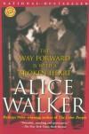 The Way Forward Is with a Broken Heart - Alice Walker