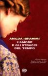 L'amore e gli stracci del tempo - Anilda Ibrahimi