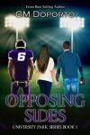 Opposing Sides: Book 1 (University Park Series) - CM Doporto
