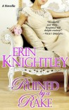 Ruined by a Rake: A Novella - Erin Knightley