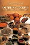 Egyptian Cooking: And Other Middle Eastern Recipes - Samia Abdennour