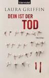 Dein ist der Tod: Thriller (German Edition) - Laura Griffin, Sven Koch