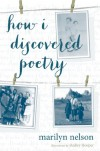 How I Discovered Poetry - Marilyn Nelson, Hadley Hooper