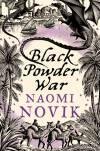Black Powder War  - Naomi Novik
