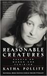 Reasonable Creatures: Essays on Women and Feminism - Katha Pollitt
