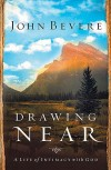 Drawing Near: A Life of Intimacy with God - John Bevere