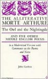 The Alliterative Morte Arthure: The Owl & the Nightingale & Five Other Middle English Poems (Arcturus Books 116) - John Gardner