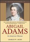 Abigail Adams: An American Women - Charles W. Akers