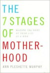 7 Stages of Motherhood: Making the Most of Your Life as a Mom -