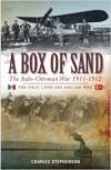 A Box of Sand: The Italo-Ottoman War 1911-1912 - Charles Stephenson