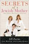 Secrets of a Jewish Mother: Real Advice, Real Stories, Real Love - Jill Zarin, Gloria Kamen, Lisa Wexler