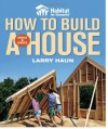 Habitat for Humanity How to Build a House Revised & Updated(Habitat for Humanity) - Larry Haun