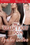 The Reluctant Dom - Tymber Dalton