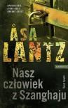 Nasz człowiek z Szanghaju - Åsa Lantz