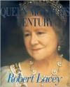 The Queen Mother's Century - Robert Lacey