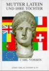Mutter Latein und ihre Töchter - Carl Vossen