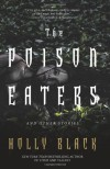 The Poison Eaters and Other Stories - Holly Black
