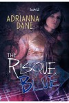 The Risque Blue - Adrianna Dane