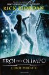 L'eroe perduto (Eroi dell'Olimpo #1) - Rick Riordan, Loredana Baldinucci, Laura Melosi
